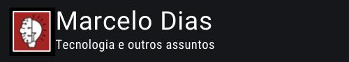 Marcelo Dias – Tecnologia e outros assuntos